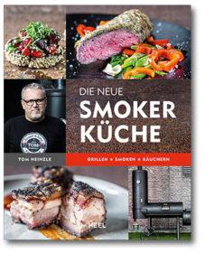 Die neue Smoker-Küche – Grillen, Smoken, Räuchern